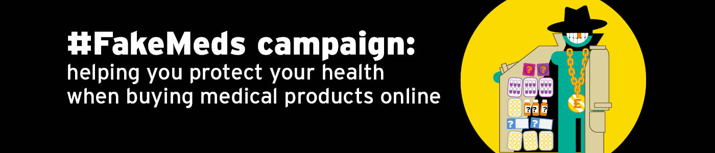 campaign image portrays an avatar, FakeMeds Fred, to personify illegitimate retailers of counterfeit medical products